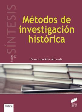 METODOS DE INVESTIGACION HISTORICA