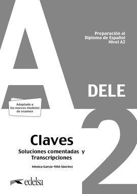 PREPARACIÓN AL DELE A2. RESPUESTAS EXPLICADAS Y TRANSCRIPCIONES.