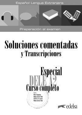 ESPECIAL DELE A2. CURSO COMPLETO. SOLUCIONES COMENTADAS Y TRANSCR