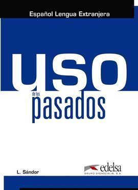 USO DE LOS PASADOS