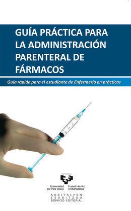 GUÍA PRÁCTICA PARA LA ADMINISTRACIÓN PARENTERAL DE FÁRMACOS. GUÍA RÁPIDA PARA EL