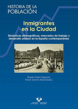 INMIGRANTES EN LA CIUDAD. DINAMICAS DEMOGRAFICAS, MERCADOS DE TRA