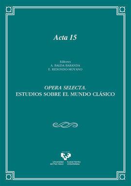 OPERA SELECTA. ESTUDIOS SOBRE EL MUNDO CLASICO