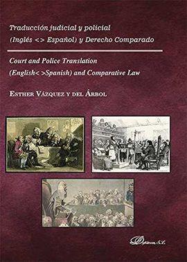 TRADUCCIÓN JUDICIAL Y POLICIAL. INGLÉS-ESPAÑOL Y DERECHO COMPARADO