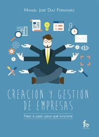 CREACIÓN Y GESTIÓN DE EMPRESAS. PASO A PASO PARA QUE FUNCIONE