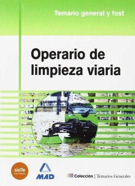 OPERARIO DE LIMPIEZA VIARIA. TEMARIO GENERAL Y TEST