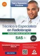 TEST Y SUPUESTOS PRÁCTICOS TÉCNICO/A ESPECIALISTA EN RADIOTERAPIA SERVICIO ANDALUZ DE SALUD 2015