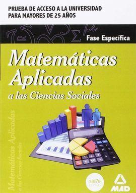 MATEMATICAS APLICADAS A LAS CIENCIAS SOCIALES ACCESO A LA UNIVERSIDAD PARA MAYORES 25