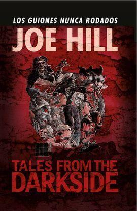 JOE HILL: TALES FROM THE DARKSIDE, LOS GUIONES NUNCA RODADOS