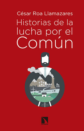 HISTORIAS DE LA LUCHA POR EL COMUN