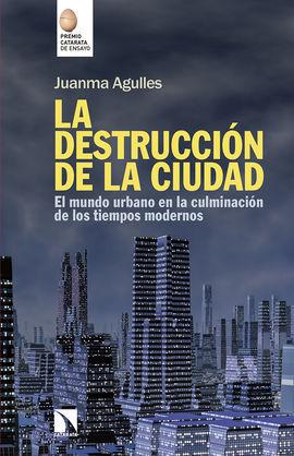 LA DESTRUCCIÓN DE LA CIUDAD