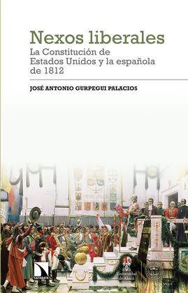 NEXOS LIBERALES: LA CONSTITUCIÓN DE ESTADOS UNIDOS Y LA ESPAÑOLA DE 1812