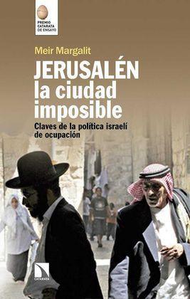 JERUSALÉN, LA CIUDAD IMPOSIBLE