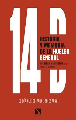 14D, HISTORIA Y MEMORIA DE LA HUELGA GENERAL