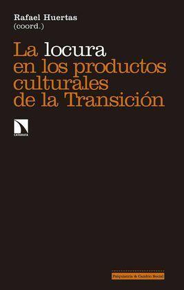 LA LOCURA EN LOS PRODUCTOS CULTURALES DE LA TRANSICIÓN