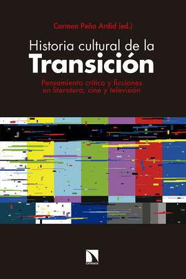 HISTORIA CULTURAL DE LA TRANSICION