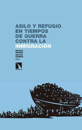 ASILO Y REFUGIO EN TIEMPOS DE GUERRA CONTRA LA INMIGRACION