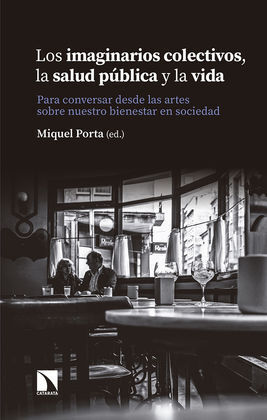 LOS IMAGINARIOS COLECTIVOS, LA SALUD PUBLICA Y LA VIDA