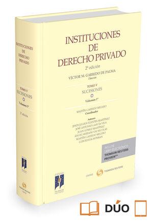 INSTITUCIONES DE DERECHO PRIVADO. TOMO V SUCESIONES. VOL. I. LA S