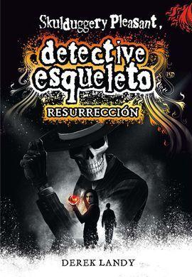 DETECTIVE ESQUELETO 10:RESURRECCION