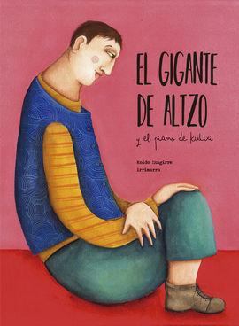 EL GIGANTE DE ALTZO Y EL PIANO DE KUTIXI
