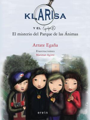 KLARISA Y EL EQUIPO K. EL MISTERIO DEL PARQUE DE LAS ANIMAS