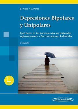 DEPRESIONES BIPOLARES Y UNIPOLARES (INCLUYE VERSIÓN DIGITAL)