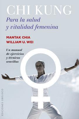 CHI KUNG PARA LA SALUD Y VITALIDAD FEMENINA