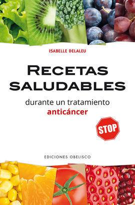 RECETAS SALUDABLES DURANTE UN TRATAMIENTO ANT