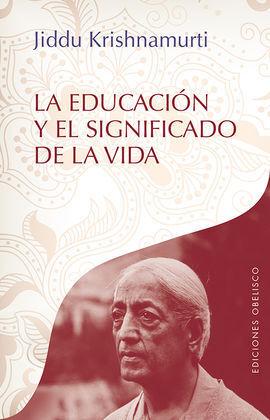 EDUCACIÓN Y EL SIGNIFICADO DE LA VIDA, LA