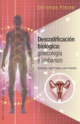 DESCODIFICACIÓN BIOLÓGICA: GINECOLOGÍA Y EMBARAZO