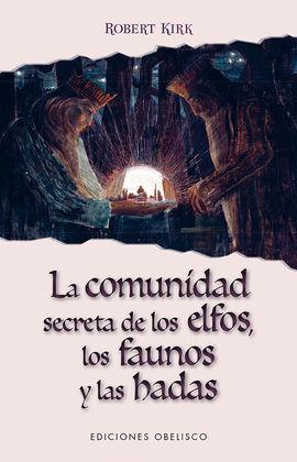 COMUNIDAD SECRETA DE LOS ELFOS, LOS FAUNOS Y LAS HADAS, LA