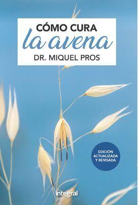 COMO CURA LA AVENA. ED. AMPLIADA