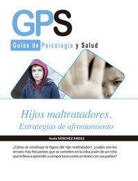 HIJOS MALTRATADORE. ESTRATEGIAS DE AFRONTAMIENTO