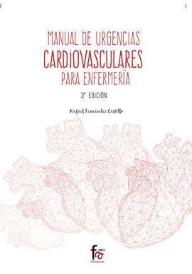 MANUAL DE URGENCIAS CARDIOVASCULARES PARA ENFERMERIA 3ªED.