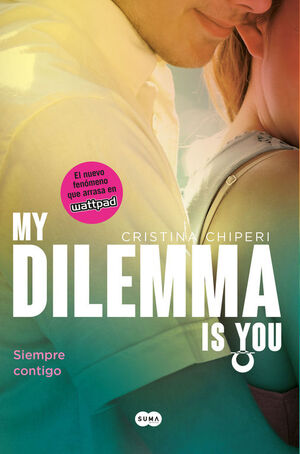 MY DILEMMA IS YOU. SIEMPRE CONTIGO