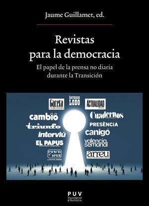 REVISTAS PARA LA DEMOCRACIA. EL PAPEL DE LA PRENSA NO DIARIA DURANTE LA TRANSICI
