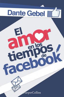 AMOR EN LOS TIEMPOS DE FACEBOOK