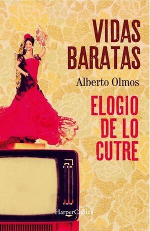 VIDAS BARATAS: ELOGIO DE LO CUTRE