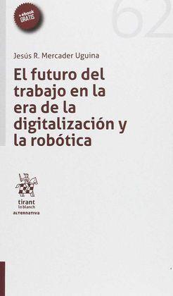 EL FUTURO DEL TRABAJO EN LA ERA DE LA DIGITALIZACIÓN Y LA ROBÓTICA