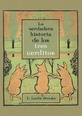 VERDADERA HISTORIA DE LOS TRES CERDITOS, LA
