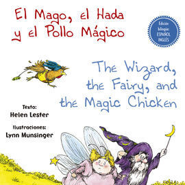 MAGO, EL HADA Y EL POLLO MAGICO/THE WIZARD, THE FAIRY, AND THE MA