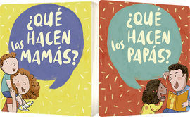 QUE HACEN LAS MAMAS? / QUE HACEN LOS PAPAS?