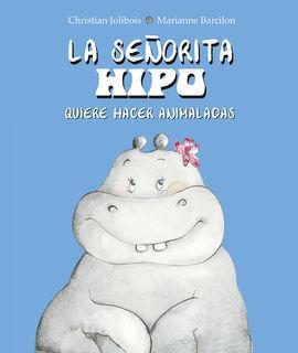 SEÑORITA HIPO QUIERE HACER ANIMALADAS, LA