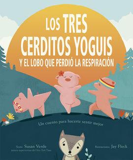 TRES CERDITOS YOGUIS Y EL LOBO QUE PERDIO LA RESPIRACION, LOS