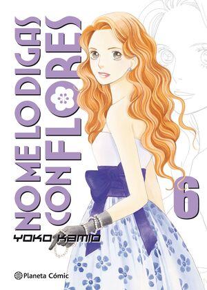 NO ME LO DIGAS CON FLORES Nº 06