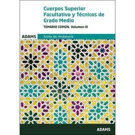 TEMARIO COMÚN. VOLUMEN III CUERPOS SUPERIOR FACULTATIVO Y TÉCNICOS DE GRADO MEDI