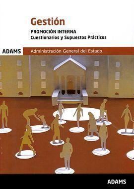 CUESTIONARIOS Y SUPUESTOS PRÁCTICOS GESTIÓN, PROMOCIÓN INTERNA DE LA ADMINISTRACION DEL ESTADO