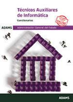 CUESTIONARIOS TÉCNICOS AUXILIARES DE INFORMÁTICA DE LA ADMINISTRACIÓN GENERAL DE