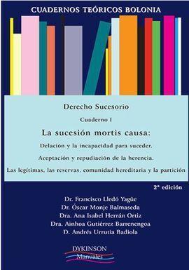 CUADERNOS TEÓRICOS BOLONIA. DERECHO SUCESORIO. CUADERNO I. LA SUCESIÓN MORTIS CA